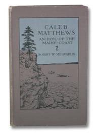 Caleb Matthews: An Idyl of the the Maine Coast