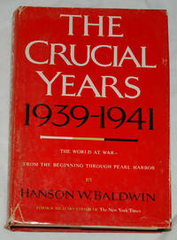 The Crucial Years: 1939-1941
