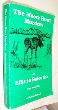 The Moose Hunt Murders and Ellis in Balcham Two Novellas