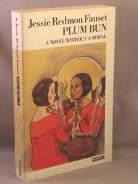PLUM BUN. A novel without a moral.