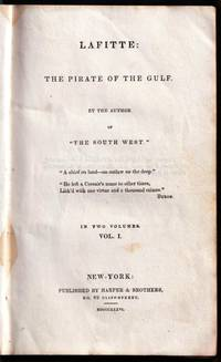 Lafitte: The Pirate of the Gulf. (2 volumes)(1st edition)(1836)