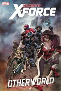 Uncanny X-Force : Otherworld