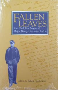image of Fallen Leaves:  The Civil War Letters of Major Henry Livermore