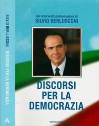 Discorsi per la democrazia by Silvio Berlusconi - IED - 2001 - from Controcorrente Group srl BibliotecadiBabele and Biblio.com