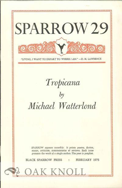 (Los Angeles, CA): Black Sparrow Press, 1975. self paper wrappers. Black Sparrow Press. 8vo. self pa...