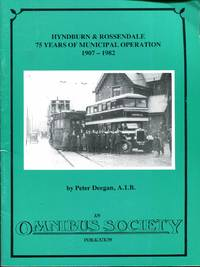 The Development of Lancashire's Trams and Buses Part One: South-eastern Area - Hyndburn and Rossendale, 75 Years of Municipal Operation
