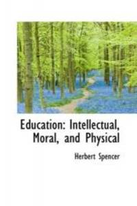 image of Education: Intellectual, Moral, and Physical