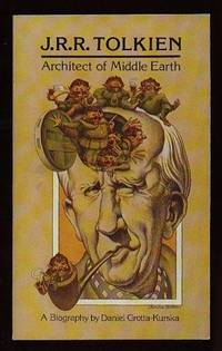 J.R.R. Tolkein: Architect of Middle Earth ... A Biography by Grotta-Kurska, Daniel  ( re: J. R. R. Tolkien ) - 1976