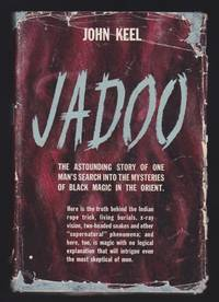 Jadoo : The Astounding Story Of One Man's Search Into The Mysteries Of Black Magic In The Orient by John A. Keel - First Edition, First Printing - 1957 - from GatesPastBooks and Biblio.com