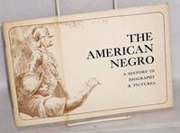 image of The American Negro: a history in biography & pictures