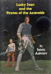Lucky Starr and the Pirates of the Asteroids (Lucky Starr # 2) by Asimov, Isaac (originally as by Paul French) - 1978