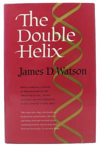 The DOUBLE HELIX.  Being a Personal Account of the Discovery of the Structure of DNA