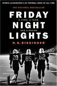 Friday Night Lights: A Town  a Team and a Dream