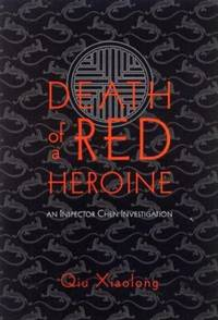 Death of a Red Heroine by Qiu Xiaolong - Hardcover - 2000 - from ThriftBooks and Biblio.com