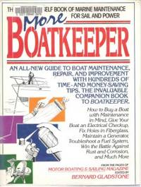 MORE BOATKEEPER An All-New Guide to Boat Maintenance, Repair, and  Improvement