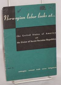 image of Norwegian labor looks at the United States of America and the Union of Soviet Socialist Republics; a report