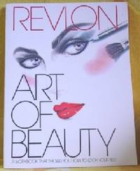 Revlon Art Of Beauty: A Workbook That Shows You How To Look Your Best