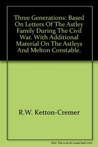 Three Generations: Based on letters of the Astley family during the Civil War. With additional...