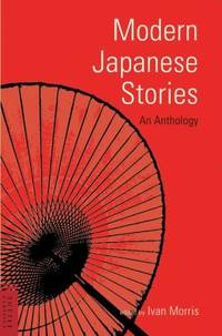 Modern Japanese Stories : An Anthology