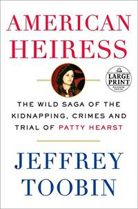 image of American Heiress: The Wild Saga of the Kidnapping, Crimes and Trial of Patty Hearst (Random House Large Print)