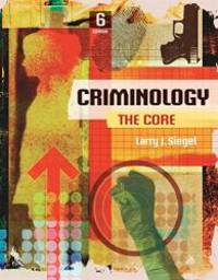 Criminology: The Core by Larry J. Siegel - Paperback - 2016-01-03 - from Books Express and Biblio.com