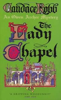 The Lady Chapel: An Owen Archer Mystery (Owen Archer Mysteries 02)