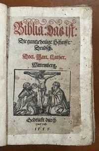 Biblia: das ist: Die gantze heilige Schrifft: Deudsch. Doct. Mart. Luther