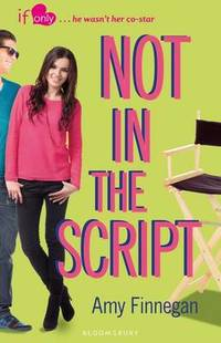 Not in the Script: An If Only novel by Amy Finnegan - Paperback - from The Saint Bookstore and Biblio.com