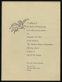 A catalogue of the Books and Manuscripts to be sold at private auction on November 16, 1960 for the Benefit of The Modern Poetry Association following a dinner in honor of W.H. Auden