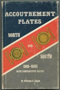Accoutrement Plates: North and South, 1861-1865: An Authoritative Reference with Comparative Values