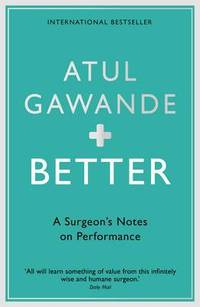image of Better: A Surgeon's Notes on Performance