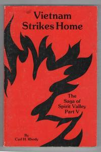 Vietnam Strikes Home: The Saga of Spirit Valley Part V by  Carl H Rhody - Paperback - First Printing - 1988 - from Recycled Records and Books and Biblio.com