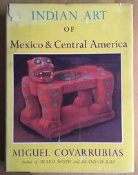 Indian Art of Mexico and Central America