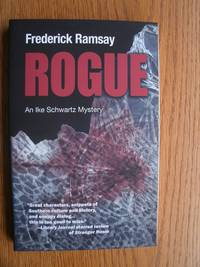 Rogue: An Ike Schwartz Mystery by  Frederick Ramsay - Paperback - First edition first printing - 2011 - from Scene of the Crime Books, IOBA (SKU: biblio3455)