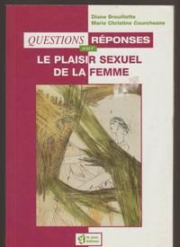 Questions réponses sur le plaisir sexuel de la femme