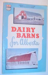 Dairy Barns for Alberta - Joint Series Publication # 7