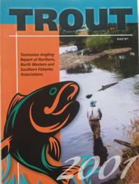 TROUT 2001. Tasmanian Angling Report of Northern, North-Western and Southern Fisheries Associations.