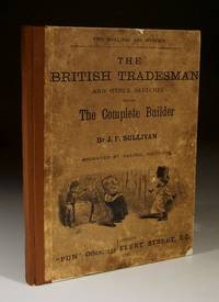 The British Tradesman and Other Sketches Including the Complete Builder
