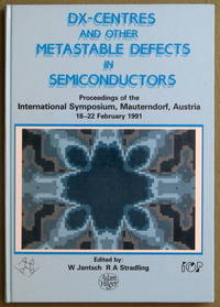 Dx-Centres and Other Metastable Defects in Semiconductors ( Proceedings of  the International...