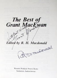 The Best of Grant Macewan by  Edited By R.H. Macdonald Signed By Both  Grant - Signed First Edition - 1982 - from Ken Jackson and Biblio.com