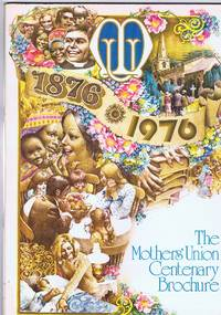 The Mothers' Union Centenary Brochure 1876-1976