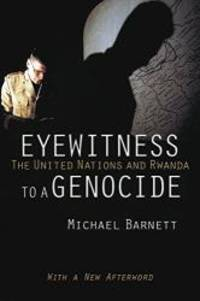 Eyewitness to a Genocide (with a New Afterword) by Michael Barnett - Paperback - 2016-11-15 - from Books Express and Biblio.com