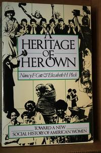 A Heritage Of Her Own - Toward A New Social History Of American Women