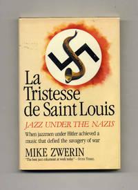 La Tristesse De Saint Louis: Jazz under the Nazis  -1st US Edition/1st  Printing