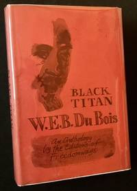 image of Black Titan: W.E.B. Du Bois--An Anthology by the Editors of Freedomways