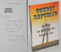 image of Cowboy republic: six ways the Bush Gang has defied the law