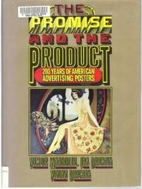 THE PROMISE & THE PRODUCT 200 Years of American Advertising Posters