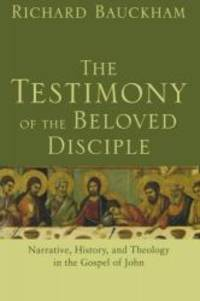 image of The Testimony of the Beloved Disciple: Narrative, History, and Theology in the Gospel of John
