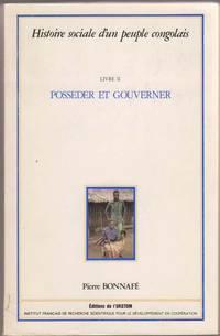 Histoire Social D'Un People Congolais:  Livre II. Posseder Et Gouverner