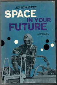 SPACE IN YOUR FUTURE by  Leo Schneider - First Edition - 1961 - from Windy Hill Books (SKU: 14474)